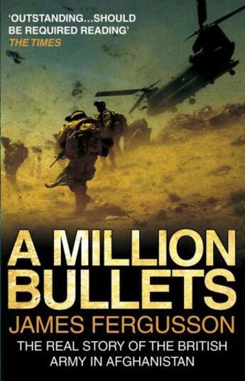 Couverture du livre « A million bullets ; the real story of the british army in Afghanistan » de James Fergusson aux éditions
