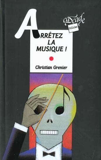 Couverture du livre « Arrêtez la musique » de Christian Grenier aux éditions Rageot