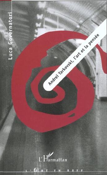 Couverture du livre « Andreï Tarkovski ; l'art et la pensée » de Luca Governatori aux éditions Harmattan