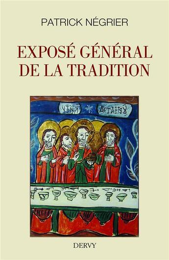 Couverture du livre « Exposé général de la tradition » de Patrick Negrier aux éditions Dervy