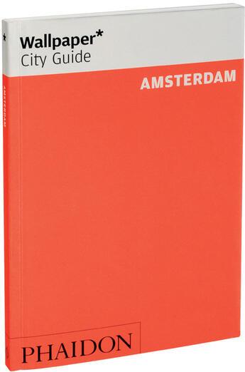 Couverture du livre « Amsterdam » de Wallpaper aux éditions Phaidon