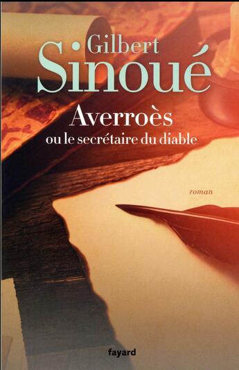 Couverture du livre « Averroès ou le secrétaire du diable » de Gilbert Sinoue aux éditions Fayard