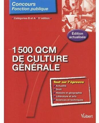 Couverture du livre « 1500 QCM de culture générale ; catégorie B et A (5e édition) » de Thiebault Roger Fran aux éditions Vuibert