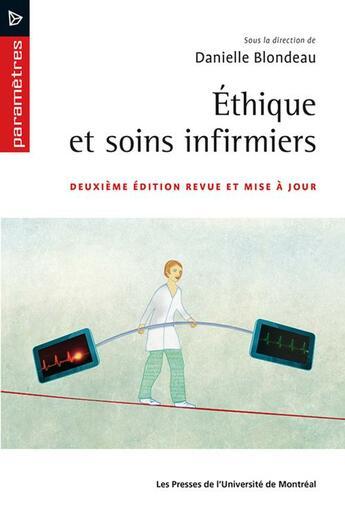 Couverture du livre « Ethique Et Soins Infirmiers 2 Ed Revue Et Mise A Jour » de Blondeau D- aux éditions Pu De Montreal