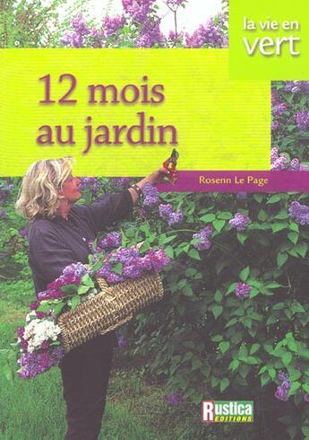 Couverture du livre « 12 mois au jardin » de Rosenn Le Page aux éditions Rustica