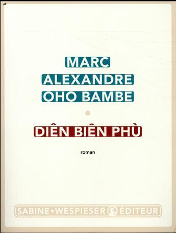 Couverture du livre « Diên Biên Phu » de Marc Alexandre Oho Bambe aux éditions Sabine Wespieser