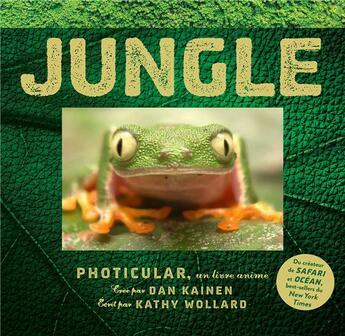 Couverture du livre « Jungle photicular ; un livre animé » de Dan Kainen et Kathy Wollard aux éditions Modus Vivendi