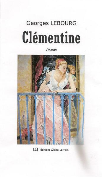 Couverture du livre « Clementine » de Georges Lebourg aux éditions Claire Lorrain
