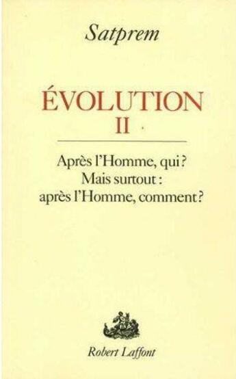 Couverture du livre « Evolution ii » de Satprem aux éditions Robert Laffont