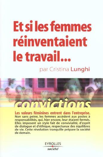 Couverture du livre « Et Si Les Femmes Reinventaient Le Travail » de Lunghi aux éditions Organisation