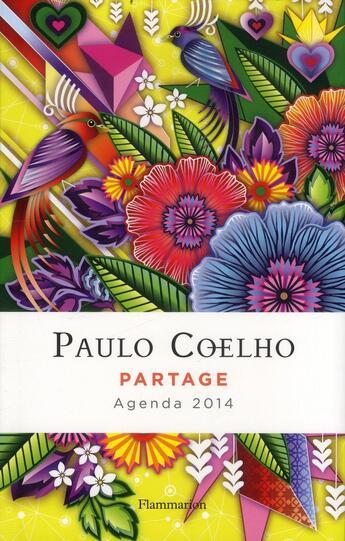 Couverture du livre « Agenda De La Pensee Contemporaine ; Agenda Paulo Coelho 2014 ; Partage » de Paulo Coelho et Catalina Estrada aux éditions Flammarion