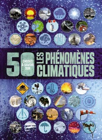 Couverture du livre « 50 choses que vous devriez savoir sur le climat et la météorologie » de Collectif aux éditions 1 2 3 Soleil