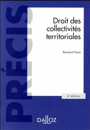 Couverture du livre « Droit des collectivités territoriales (4e édition) » de Bertrand Faure aux éditions Dalloz