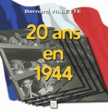 Couverture du livre « 20 ans en 1944 » de Bernard Villette aux éditions Abm Courtomer