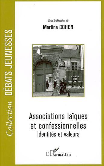 Couverture du livre « Associations laïques et confessionnelles ; identités et valeurs » de Martine Cohen aux éditions L'harmattan