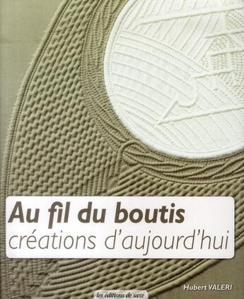 Couverture du livre « Au fil du boutis ; créations d'aujourd'hui » de Hubert Valeri aux éditions De Saxe