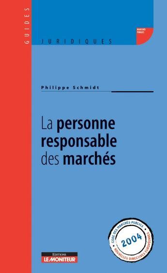 Couverture du livre « La personne responsable des marches (édition 2004) » de Philip Schmidt aux éditions Le Moniteur