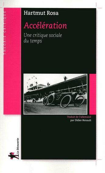 Couverture du livre « Accélération ; une critique sociale du temps » de Hartmut Rosa aux éditions La Decouverte