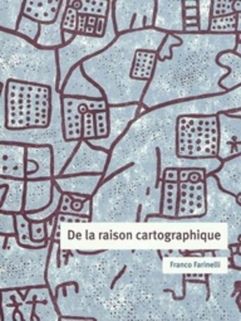 Couverture du livre « De la raison cartographique » de Franco Farinelli aux éditions Cths Edition