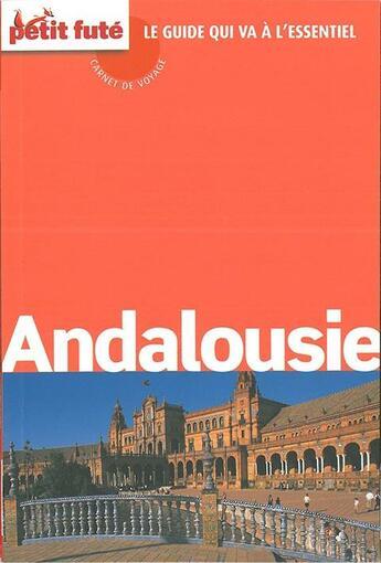 Couverture du livre « Guide Petit Fute ; Carnets De Voyage ; Andalousie (Edition 2016) » de Collectif Petit Fute aux éditions Le Petit Fute