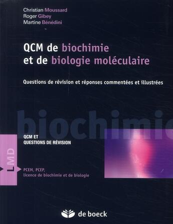 Couverture du livre « QCM de biochimie et biologie moléculaire » de Christian Moussard aux éditions De Boeck Superieur