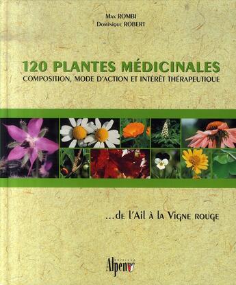 Couverture du livre « 120 plantes médicinales » de Rombi/Robert aux éditions Alpen