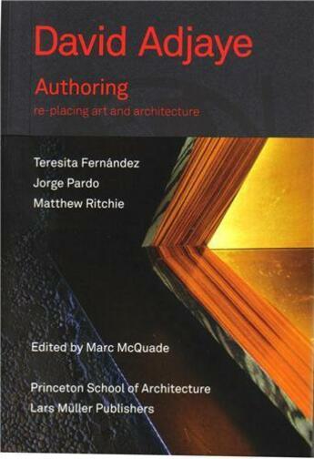Couverture du livre « Adjaye autoring re-placing art and architecture » de David Adjaye et Marc Mcquade aux éditions Lars Muller