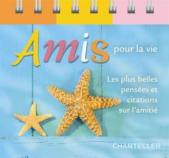 Couverture du livre « Amis pour la vie » de Monique Lesceux aux éditions Chantecler