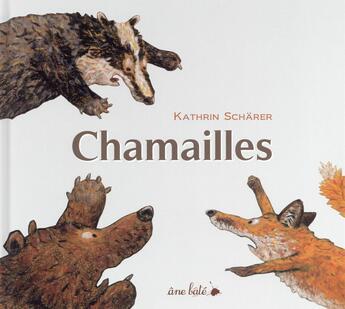 Couverture du livre « Chamailles » de Kathrin Scharer aux éditions Ane Bate