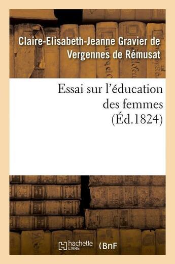 Couverture du livre « Essai sur l'education des femmes (ed.1824) » de Gravier De Vergennes aux éditions Hachette Bnf