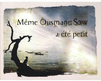 Couverture du livre « Même Ousmane Sow a été petit » de Beatrice Soule aux éditions Actes Sud
