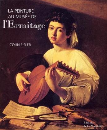Couverture du livre « La peinture au musée de l'Ermitage » de Piot et Colin Eisler aux éditions La Martiniere