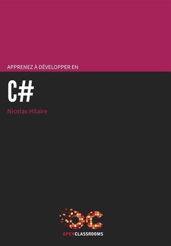 Couverture du livre « Apprenez à développer en C# » de Nicolas Hilaire aux éditions Openclassrooms