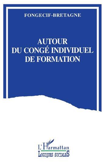 Couverture du livre « Autour du congé individuel de formation » de Collectif aux éditions Harmattan