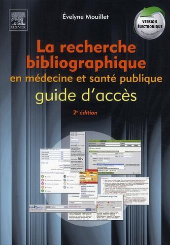 Couverture du livre « La recherche bibliographique en médecine et santé publique ; guide d'accès (2e édition) » de Evelyne Mouillet aux éditions Elsevier-masson