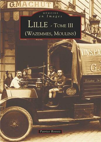 Couverture du livre « Lille t.3 ; Wazemmes, Moulins » de Patrice Rossez aux éditions Editions Sutton
