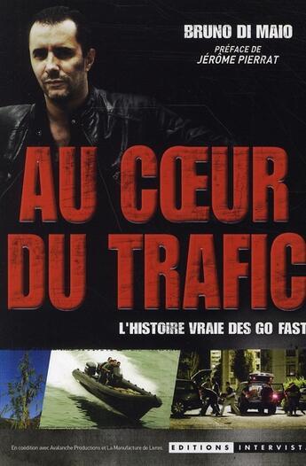 Couverture du livre « Au coeur du trafic ; l'histoire vraie des Go fast » de Di Maio aux éditions Glenat