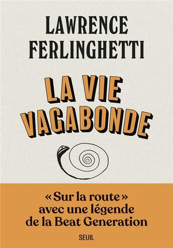 Couverture du livre « La vie vagabonde ; carnets de route (1960-2010) » de Lawrence Ferlinghetti aux éditions Seuil