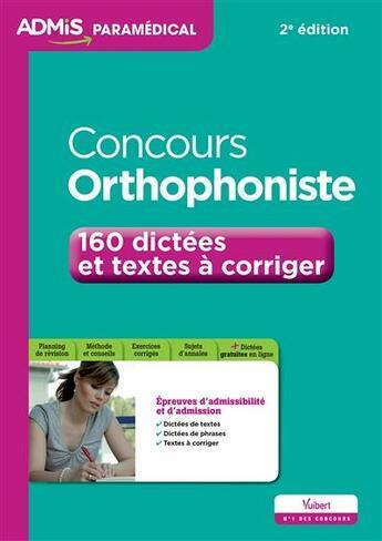 Couverture du livre « Concours orthophoniste ; 160 dictées et textes à corriger 2e edt » de Dominique Dumas aux éditions Vuibert
