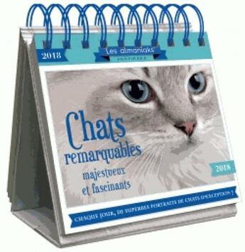 Couverture du livre « Calendrier ; le grand almaniak chats remarquables (édition 2018) » de Collectif aux éditions Editions 365