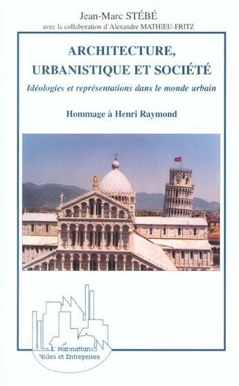 Couverture du livre « Architecture, urbanistique et societe - hommage a henri raymond » de Jean-Marc Stebe aux éditions L'harmattan