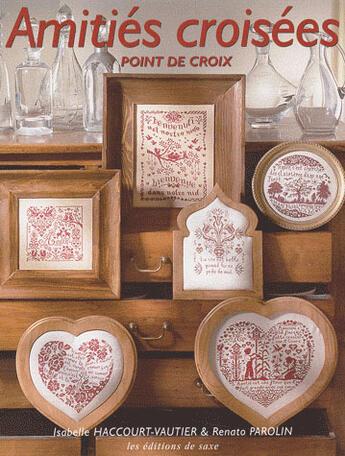 Couverture du livre « Amitiés croisées ; point de croix » de Isabelle Haccourt-Vautier aux éditions De Saxe