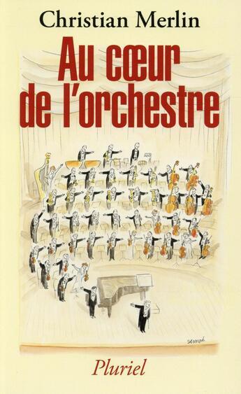 Couverture du livre « Au coeur de l'orchestre » de Christian Merlin aux éditions Pluriel