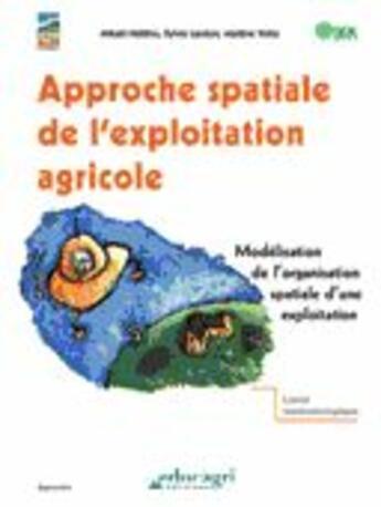 Couverture du livre « Approche spatiale de l'exploitation agricole » de Naitlho aux éditions Educagri