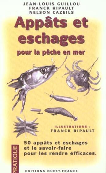 Couverture du livre « Appats et eschages pour la peche en mer » de Cazeils N-Ripault F aux éditions Ouest France