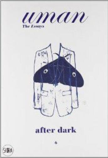 Couverture du livre « Uman: the essays 06 after dark: when men behave their worst yet look their best » de Nick Foulkes aux éditions Skira