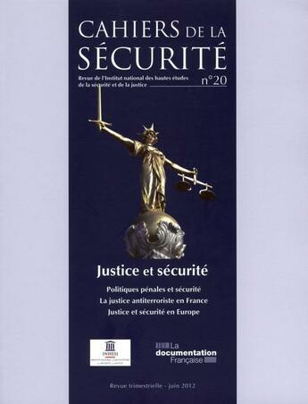 Couverture du livre « CAHIERS DE LA SECURITE N.20 ; justice et sécurité » de Cahiers De La Securite aux éditions Documentation Francaise