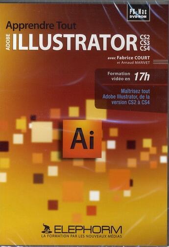 Couverture du livre « Apprendre tout adobe illustrator CS2, CS3, CS4 » de Clark Drahce aux éditions Elephorm