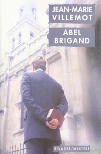 Couverture du livre « Abel Brigand » de Jean-Marie Villemot aux éditions Rivages