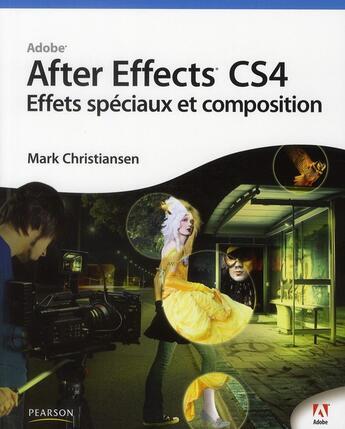 Couverture du livre « Adobe After Effects CS4 ; effets spéciaux et composition » de Mark Christiansen aux éditions Pearson